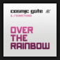 Cosmic Gate & J'something - Over The Rainbow