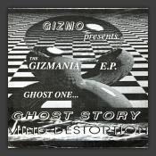he Gizmania E.P. Ghost One