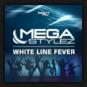 Megastylez - Whiteline Fever