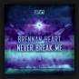 Brennan Heart - Never Break Me