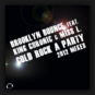 Brooklyn Bounce feat. King Chronic & Miss L. - Cold Rock A Party 2012