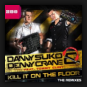 Danny Suko & Denny Crane feat. Tommy Clint  - Kill It On The Floor (The Remixes)