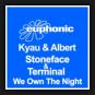Kyau & Albert & Stoneface & Terminal - We Own The Night