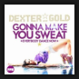 Dexter & Gold - Gonna Make You Sweat (Everybody Dance Now)