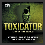 End Of The World (Toxicator Anthem 2013)