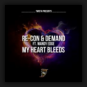 Re-Con & Demand feat. Mandy Edge - My Heart Bleeds