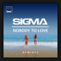 Sigma - Nobody To Love (Remixes)