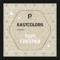 Eastcolors - Toys / Creeper