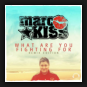 Marc Kiss - What Are You Fighting For