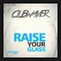 Clubwaver - Raise Your Glass