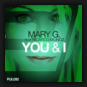 Mary G. feat. Ricardo Munoz - You & I