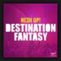 Nesh Up! - Destination Fantasy