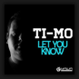 Ti-Mo - Let You Know