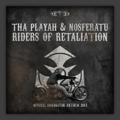 Riders Of Retaliation (Official Dominator Anthem 2015)