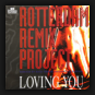 Rotterdam Remix Project - Loving You