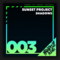 Sunset Project - Shadows