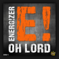 Energ!zer - Oh Lord