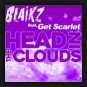 Blaikz feat. Get Scarlet - Head In The Clouds (Hands Up & Hardstyle Remixes)