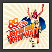 Johnnie Can Wait!
