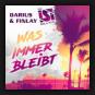 Darius & Finlay feat. Isi Glück - Was Immer Bleibt