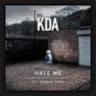 KDA & Patrick Cash - Hate Me