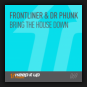 Frontliner & Dr Phunk - Bring The House Down