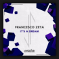Francesco Zeta - It's A Dream