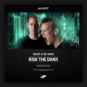 Degos & Re-Done - Risk The Dark