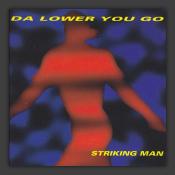 Da Lower You Go
