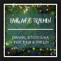 Fischer & Fritz feat. Daniel Stodolka - Fang An Zu Träumen