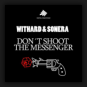 Withard & Sonera - Don't Shoot The Messenger