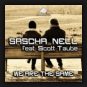 Sascha Nell feat. Scott Taube - We Are The Same