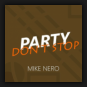 Mike Nero - Party Don't Stop