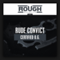 Rude Convict - Certified O.G.