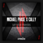 Michael Phase & Cally - Say Your Prayers