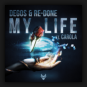 Degos & Re-Done feat. Carola - My Life