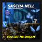 Sascha Nell feat. Euphorizon - You Let Me Dream