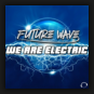 Future Wave - We Are Electric