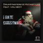 Drummasterz & Motastylez feat. Vau Boy - I Hate Christmas