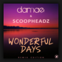 Damae & Scoopheadz - Wonderful Days