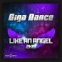Giga Dance - Like An Angel 2K19
