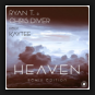 Ryan T. & Chris Diver feat. Kaytee - Heaven (Remix Edition)