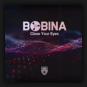 Bobina - Close Your Eyes