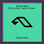 Only You Boy / Eight To Sixteen