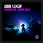 John Askew - Through The Looking Glass