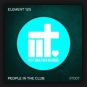 Element 125 - People In The Club