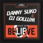 Danny Suko & DJ Gollum - Make Me Believe