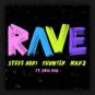 Steve Aoki x Showtek x MAKJ feat. Kris Kiss - Rave
