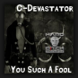 C-Devastator - Such A Fool