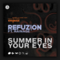 Refuzion feat. Rainage - Summer In Your Eyes